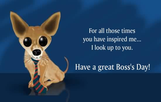 Searches related to happy boss day quotes happy boss day quotes funny happy boss's day greetings quotes boss's day card quotes boss day messages quotes happy boss day sayings boss's day sentiments for cards boss day sayings for card bosses day wishes 1000+ Happy Boss Day Quotes, Wishes & Sayings 2016 Best Happy Boss's Day Quotes and Wishes for 2016 Happy Boss Day Sayings and Messages in English Happy Bosses Day Status in English for Whatsap and Facebook Best Gift Ideas for Your Boss with Happy Boss Day Quotes Wish your Boss with this Latest Collection of Happy Boss's Day Quotes, Wishes & Sayings in English. Send Greetings Ideas & Messagesfor Happy Boss's Day 2016. gifts for boss gifts for bosses day gift ideas for boss boss appreciation day happy boss day cards boss quotes bosses day gifts gift ideas for boss gifts for your boss gift ideas for your boss gifts for the boss best boss gifts national boss day gift ideas gifts for female boss gifts for a boss best gift for boss gifts for male boss gift ideas for female boss funny boss gifts gift ideas for male boss present for boss gift ideas for the boss