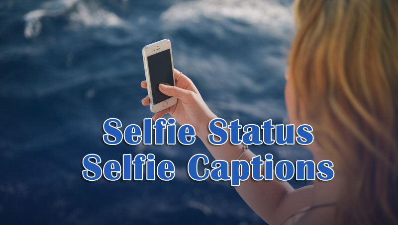 1000 Selfie Status In English Hindi Unique Collection